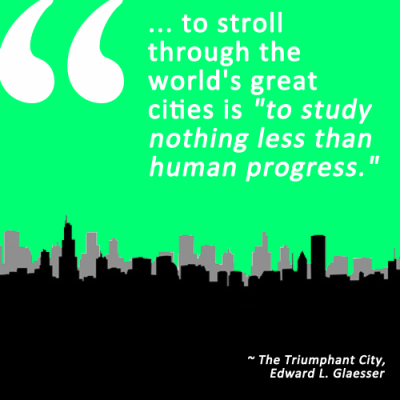 Quotes thoughts cities are the true catalysts of for Best city to leave in usa