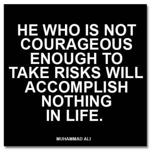 Muhammad Ali Risk Quote
