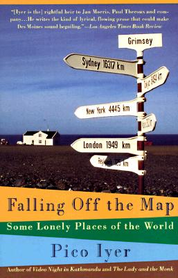 Pico Iyer_Falling Off the Map_US 1
