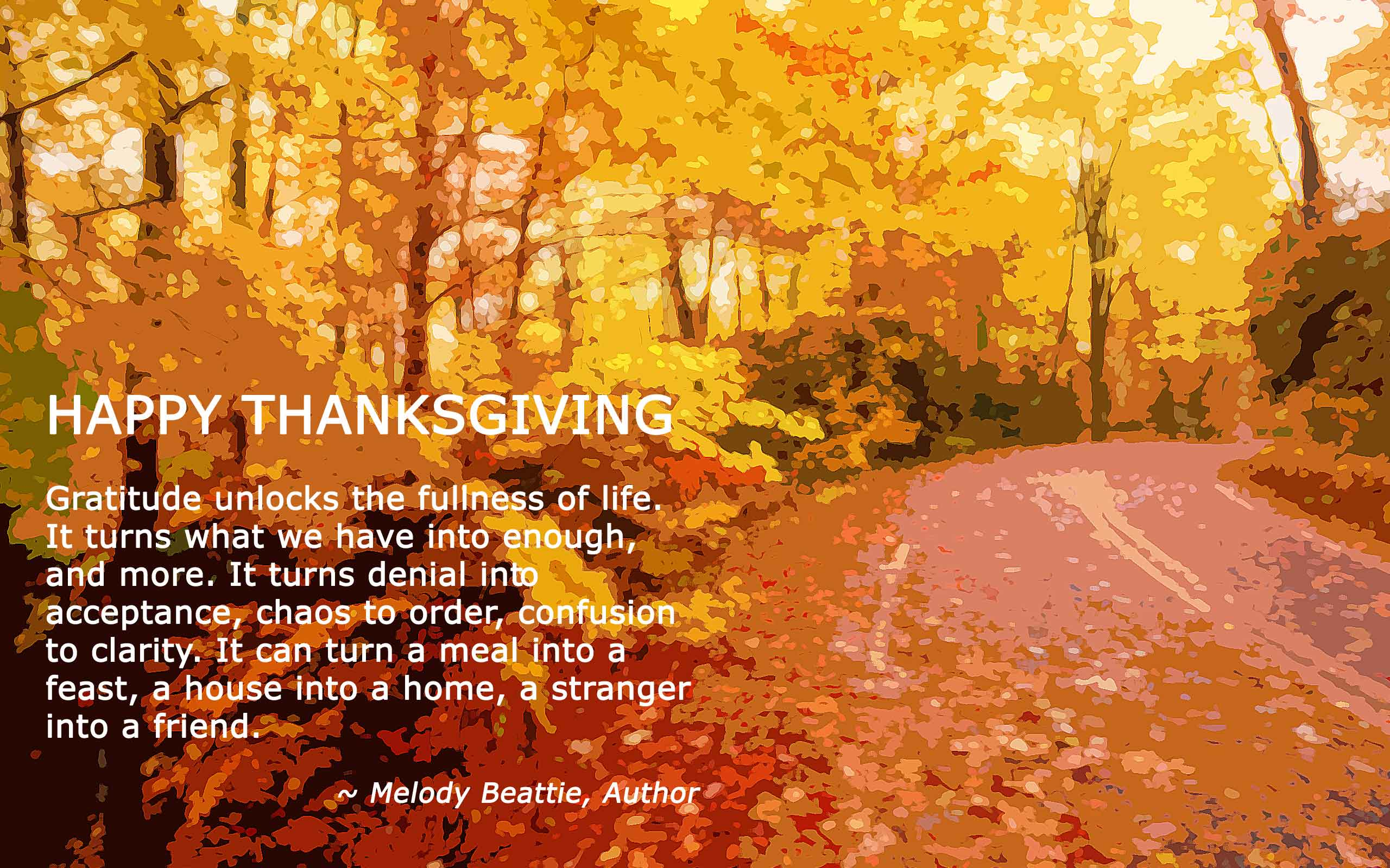 Happy Thanksgiving! Be thankful, be joyful, and remember ...
