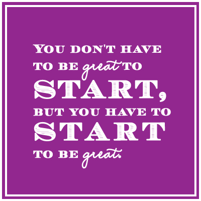 Quote_On-starting-something_You-don't-have-to-be-great-to-start,-but-you-have-to-start-to-be-great