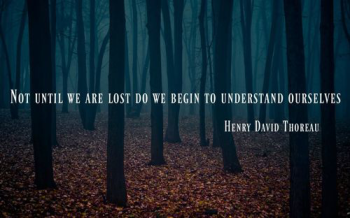 Quote_Thoreau_on-self-discovery_Not-until-we-are-lost-do-we-begin-to-understand-ourselves_US-1